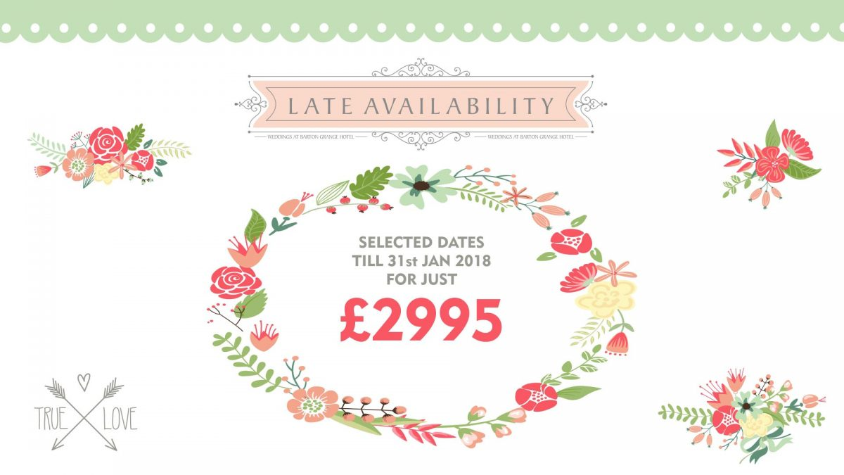 Wedding Late Availability Offers from Barton Grange Hotel